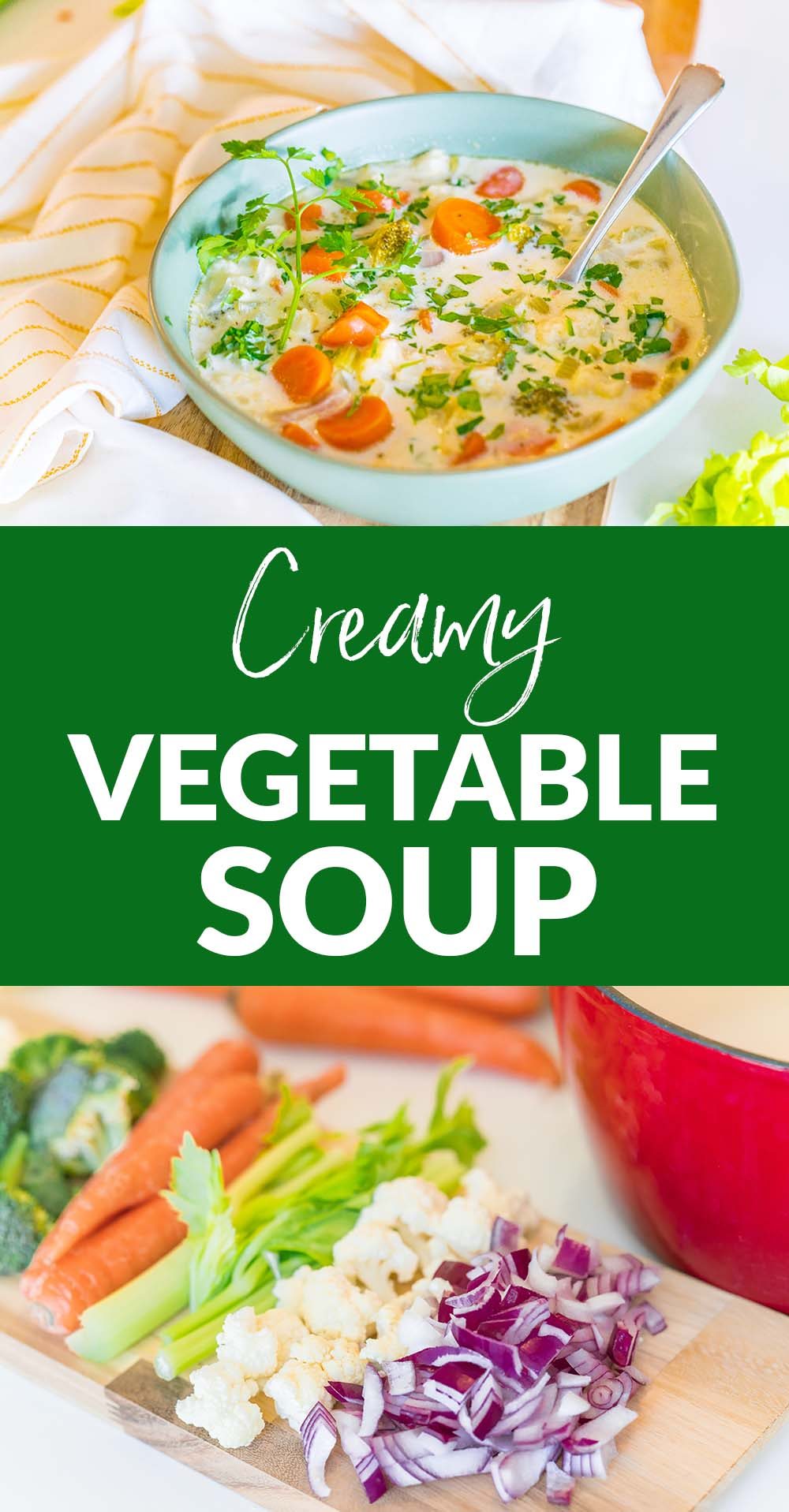 Creamy Vegetable Soup: So good, so creamy, so easy and so healthy!